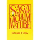 Saga of the Vacuum Tube By Gerald F.J. Tyne