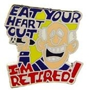 "Eagle Emblems PIN-FUN, I'M RETIRED EAT  (1"")"
