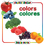 Gardner Publishing & Distribution GAR9780983722243 Colors Board Book Bilingual Spanish English