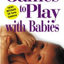 Gryphon House GR-16285 Games To Play W/ Babies Third Edition