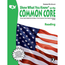 Lorenz / Milliken LEPNA3651 Gr 6 Student Workbook Reading Show What You Know On The Common Core