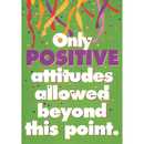 Trend Enterprises T-A62589 Poster Only Positive Attitudes 13 X 19 Large