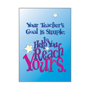 Trend Enterprises T-A62772 Poster Your Teachers Goal Is