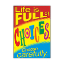 Trend Enterprises T-A67062 Life Choose Carefully Poster