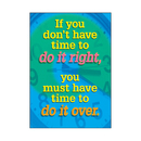 Trend Enterprises T-A67112 Poster If You Dont Have Time To Do 13 X 19