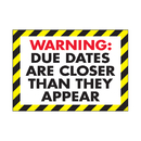 Trend Enterprises T-A67116 Poster Warning Due Dates Are 13 X 19