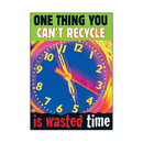 Trend Enterprises T-A67230 One Thing You Cant Recycle Is Wasted Time