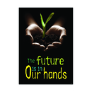 Trend Enterprises T-A67298 Poster The Future Is In Our Hands Argus