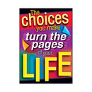 Trend Enterprises T-A67359 The Choices You Make Turn The Pages Of Your Life Argus Large Poster