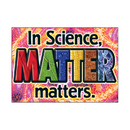 Trend Enterprises T-A67374 In Science Matter Matters Argus Large Poster