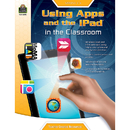 Teacher Created Resources TCR8090 Gr 3-6 Using Apps And The Ipad In - The Classroom