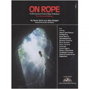 On Rope: North American Vertical Rope Techniques