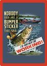 IWGAC 017-1477 Fishin-Bumper Sticker Sign