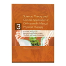 Science, Theory and Clinical Application in Orthopaedic Manual Physical Therapy, Volume 3: Scientific Therapeutic Exercise Progressions (STEP): The Back & Lower Extremity