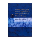 Science, Theory and Clinical Application in Orthopaedic Manual Physical Therapy - Three Volume Set