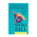 Therapeutic Exercises Using the Swiss Ball