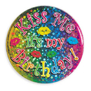 KISS ME IT'S MY BIRTHDAY ETCHED BUTTON