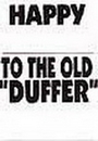 OLD DUFFER LAWN SIGN