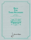 Rhythm Band Instruments SP2356 Bach for Three Recorders, arr. Whitney
