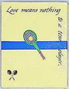 "Tennis Note Pad-""Love means nothing to a tennis player"" 4 x 5"""