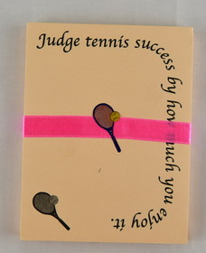 "Tennis Note Pad ""Judge tennis success by how much you enjoy it"""