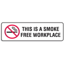 "Seton Plastic This Is A Smoke Free Workplace Signs - 9""W x 3""H - 47777"