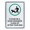 Aspire Aluminum Please Be A Good Neighbor Clean Up After Your Dog Sign, 10