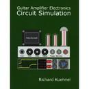 Guitar Amplifier Electronics: Circuit Simulation