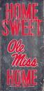 Mississippi Rebels Wood Sign - Home Sweet Home 6x12