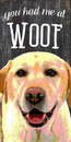 Pet Sign Wood You Had Me At Woof Yellow Lab 5