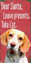 Pet Sign Wood Dear Santa Leave Presents Take Cat Beagle 5
