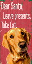 Pet Sign Wood Dear Santa Leave Presents Take Cat Golden Retriever 5
