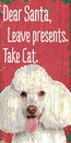 Pet Sign Wood Dear Santa Leave Presents Take Cat Poodle 5