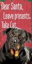 Pet Sign Wood Dear Santa Leave Presents Take Cat Rottweiler 5