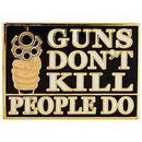 Eagle Emblems P00547 Pin-Gun, Guns Don'T Kill (1-1/8