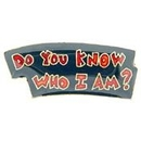 Eagle Emblems P63707 Pin-Fun, Do You Know Who (1