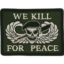 Eagle Emblems PM0808 Patch-We Kill For Peace (3-1/4