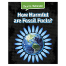 Capstone / Coughlan Pub HE-9781484610022 How Harmful Are Fossil Fuels