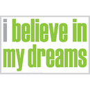 Inspired Minds ISM0026M I Believe In My Dreams Magnet