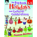 Shell Education SEP51048 The Big Book Of Holidays And - Cultural Celebrations Gr 3-5