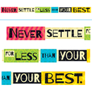 Trend Enterprises T-A25212 Never Settle For Less Than Your - Best Banner