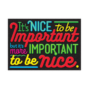Trend Enterprises T-A67065 Nice To Be Important Argus Poster