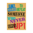 Trend Enterprises T-A67072 Its Hard To Defeat Someone Poster