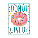 Trend Enterprises T-A67081 Donut Ever Give Up Argus Poster