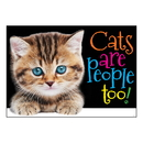 Trend Enterprises T-A67084 Cats Are People Too Argus Poster