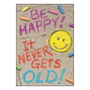 Trend Enterprises T-A67088BN (6 Ea) Be Happy It Never Gets Old Poster