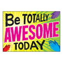 Trend Enterprises T-A67094BN (6 Ea) Be Totally Awesome Today Poster