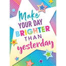 Teacher Created Resources TCR7941 Make Your Day Brighter Than Poster Colorful Vibes