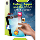 Teacher Created Resources TCR8088 Gr K-2 Using Apps And The Ipad In - The Classroom