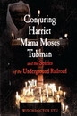 AzureGreen BCONHAR Conjuring Harriet Mama Moses Tubman by Witchdoctor Utu